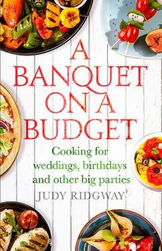 A Banquet on a Budget: Cooking for weddings, birthdays and other big parties (Paperback)
