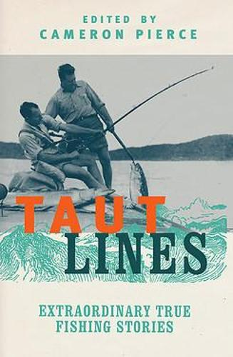 Taut Lines: Extraordinary True Fishing Stories (Paperback)