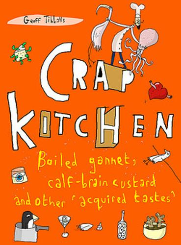 Crap Kitchen: Boiled gannet, calf-brain custard and other 'acquired tastes' (Paperback)