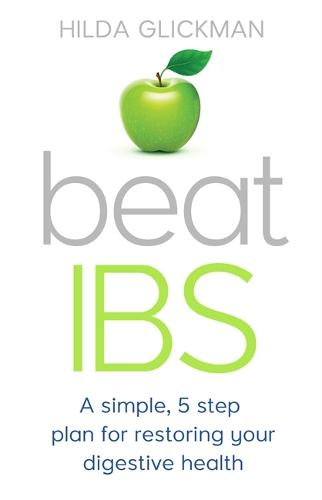 Beat IBS: A simple, five-step plan for restoring your digestive health (Paperback)