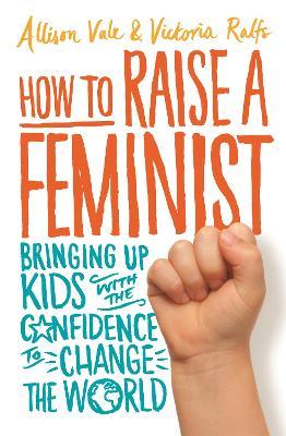 How to Raise a Feminist