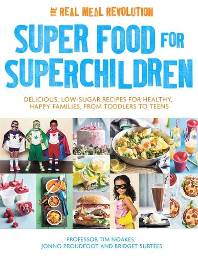 Super Food for Superchildren: Delicious, low-sugar recipes for healthy, happy children, from toddlers to teens (Paperback)