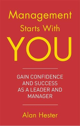 Management Starts With You: Gain Confidence and Success as a Leader and Manager (Paperback)