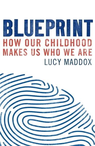 Blueprint: How our childhood makes us who we are (Paperback)