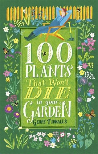 100 Plants That Won't Die in Your Garden (Paperback)