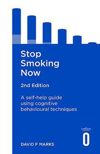 Stop Smoking Now 2nd Edition: A self-help guide using cognitive behavioural techniques (Paperback)