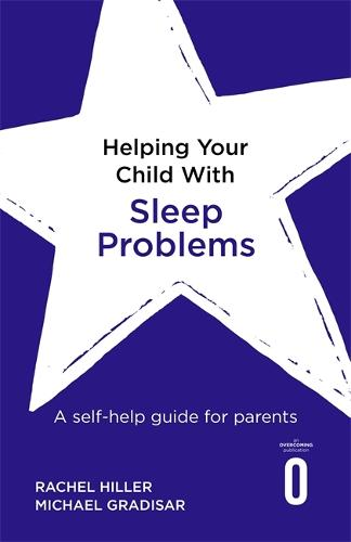 Helping Your Child with Sleep Problems: A self-help guide for parents - Helping Your Child (Paperback)
