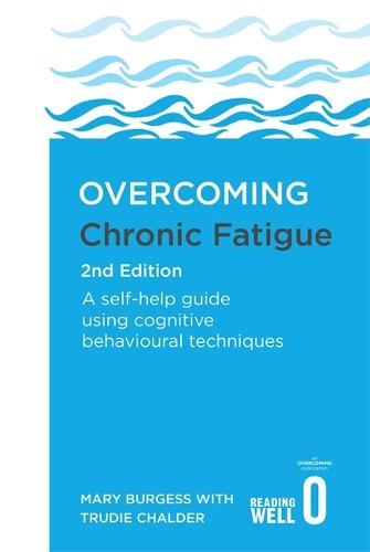 Overcoming Chronic Fatigue 2nd Edition: A self-help guide using cognitive behavioural techniques - Overcoming Books (Paperback)