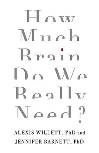 How Much Brain Do We Really Need? (Paperback)