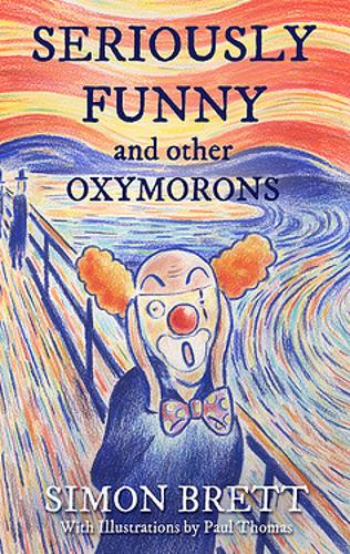 Seriously Funny, and Other Oxymorons - Gift Books (Hardback)