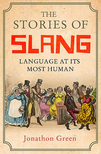 The Stories of Slang: Language at its most human (Paperback)
