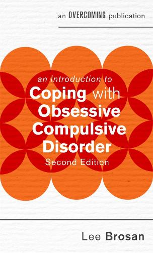 An Introduction to Coping with Obsessive Compulsive Disorder, 2nd Edition - An Introduction to Coping series (Paperback)