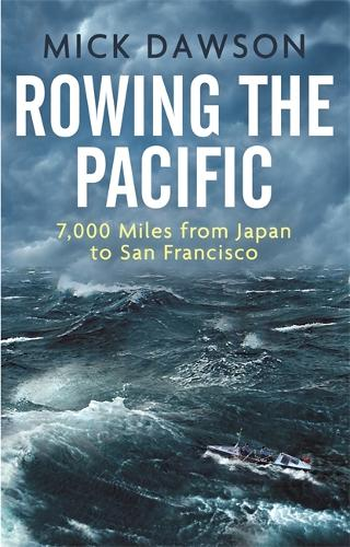 Rowing the Pacific: 7,000 Miles from Japan to San Francisco (Paperback)