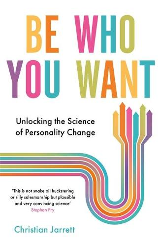 Be Who You Want: Unlocking the Science of Personality Change (Paperback)