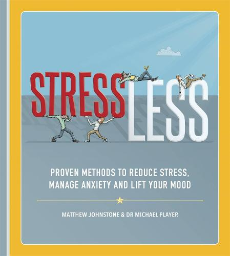 StressLess: Proven Methods to Reduce Stress, Manage Anxiety and Lift Your Mood (Paperback)
