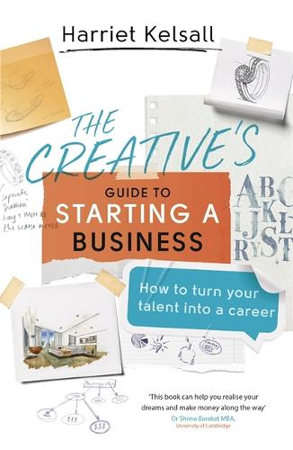 The Creative's Guide to Starting a Business: How to turn your talent into a career (Paperback)