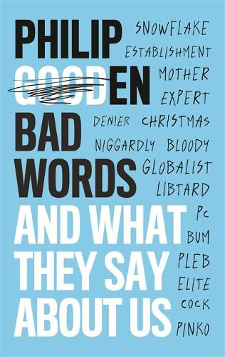 Bad Words: And What They Tell Us (Hardback)