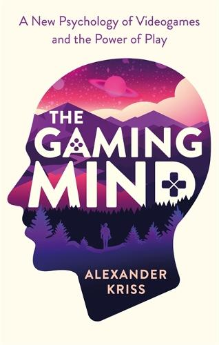 The Gaming Mind: A New Psychology of Videogames and the Power of Play (Paperback)