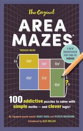 The Original Area Mazes: 100 addictive puzzles to solve with simple maths - and clever logic! (Paperback)