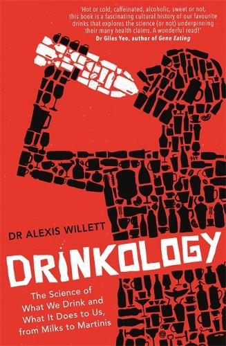 Drinkology: The Science of What We Drink and What It Does to Us, from Milks to Martinis (Paperback)
