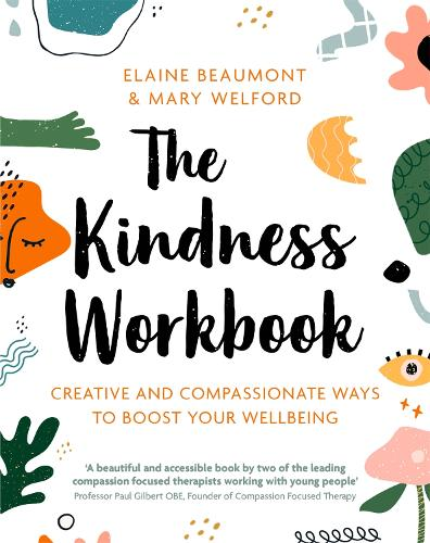 The Kindness Workbook: Creative and Compassionate Ways to Boost Your Wellbeing (Paperback)