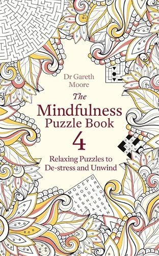 The Mindfulness Puzzle Book 4: Relaxing Puzzles to De-stress and Unwind - Mindfulness Puzzle Books (Paperback)