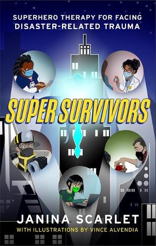 Super Survivors: Superhero Therapy for Facing Disaster-Related Trauma (Paperback)