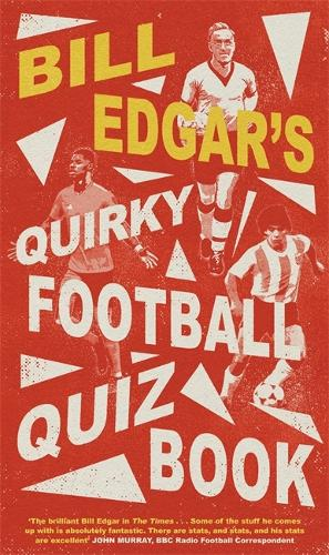Bill Edgar's Quirky Football Quiz Book (Hardback)