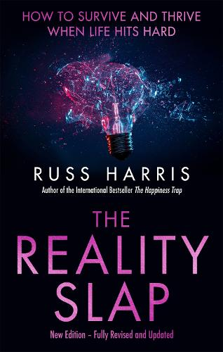 The Reality Slap 2nd Edition: How to survive and thrive when life hits hard (Paperback)