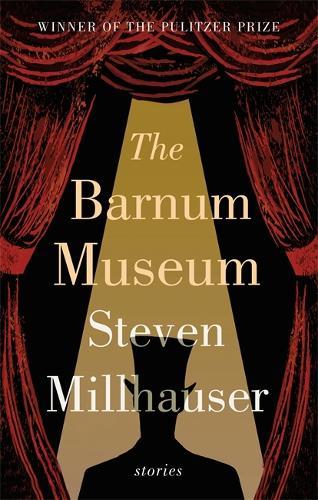 The Barnum Museum: Stories (Paperback)