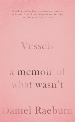 Vessels: A Memoir of What Wasn't (Hardback)