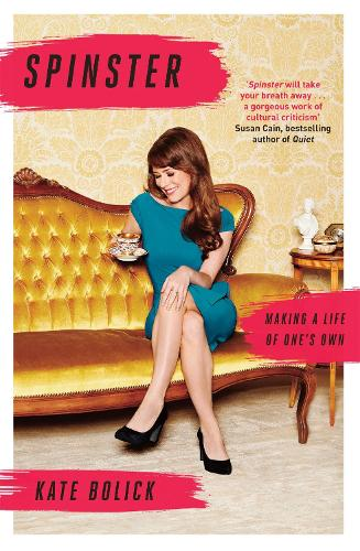 Spinster: Making a Life of One's Own (Paperback)