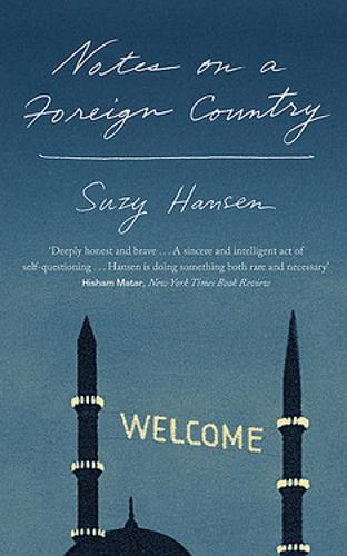 Notes on a Foreign Country: An American Abroad in a Post-American World (Hardback)