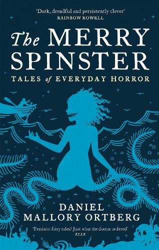 The Merry Spinster: Tales of everyday horror (Paperback)