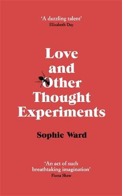 Love and Other Thought Experiments (Hardback)