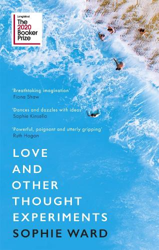 Love And Other Thought Experiments By Sophie Ward Waterstones