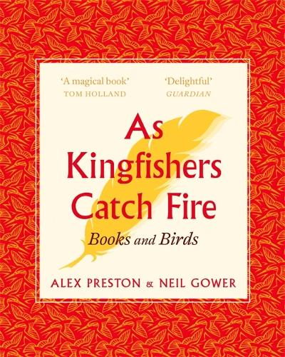 As Kingfishers Catch Fire: Birds & Books (Paperback)