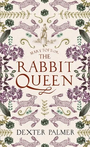 Mary Toft; or, The Rabbit Queen (Hardback)