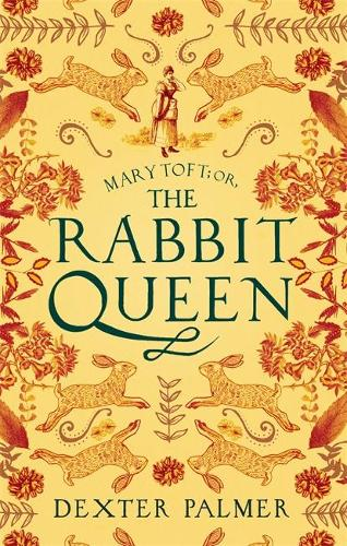 Mary Toft; or, The Rabbit Queen (Paperback)
