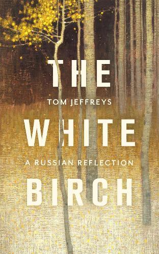 The White Birch: A Russian Reflection (Hardback)