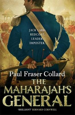 The Maharajah's General (Jack Lark, Book 2): A fast-paced British Army adventure in India (Hardback)