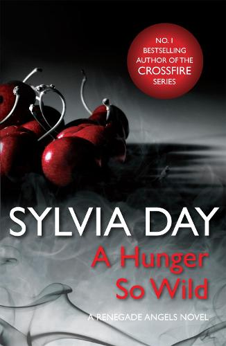 A Hunger So Wild (A Renegade Angels Novel) (Paperback)