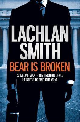 Bear is Broken (Leo Maxwell 1) - Leo Maxwell (Paperback)