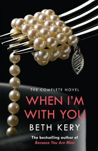 When I'm With You Complete Novel (Because You Are Mine Series #2) - Because You Are Mine (Paperback)