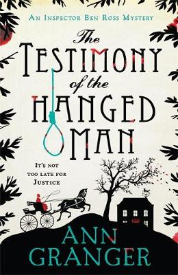 The Testimony of the Hanged Man (Inspector Ben Ross Mystery 5): A Victorian crime mystery of injustice and corruption (Hardback)