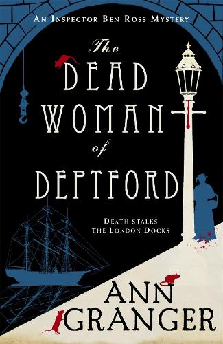 The Dead Woman of Deptford (Inspector Ben Ross mystery 6): A dark murder mystery set in the heart of Victorian London (Paperback)