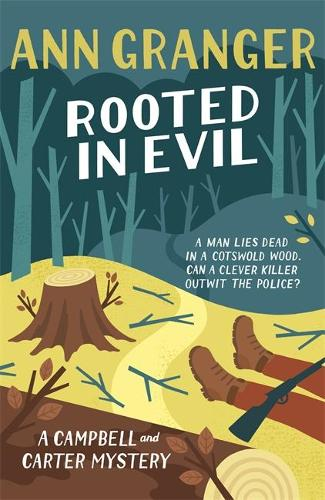 Rooted in Evil (Campbell & Carter Mystery 5): A cosy Cotswold whodunit of greed and murder (Hardback)
