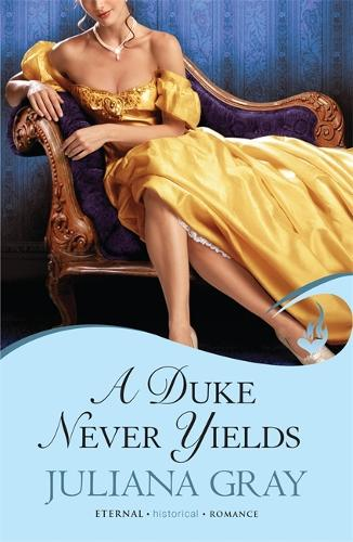 A Duke Never Yields: Affairs By Moonlight Book 3 - Affairs By Moonlight (Paperback)