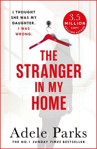 The Stranger In My Home: I thought she was my daughter. I was wrong. (Paperback)