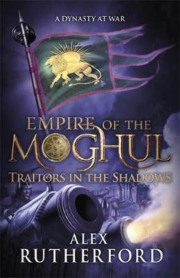 Empire of the Moghul: Traitors in the Shadows (Hardback)